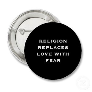religion_replaces_love_with_fear_button-p145562316026964172en8go_400